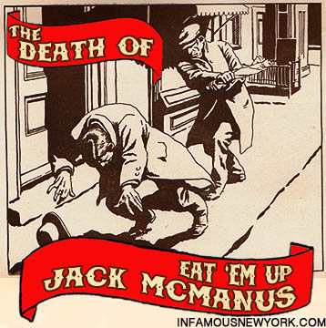 "Without a whisper, a whimper or a groan, Thomas ""Eat 'Em Up Jack"" McManus fell face down into his derby."