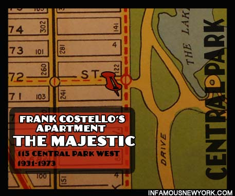 "Frank Costello lived in apartment 18F in the Majestic Apartments. Vincent ""Chin"" Gigante attempted to assassinate him in the lobby in 1957."