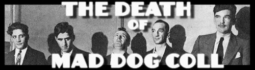 Lucky Luciano, Dutch Schultz, Owney Madden, Mad Dog Coll, Vincent Coll, Salvatore Maranzano, Mayor Jimmy Walker, Harlem Baby Massacre, Michael Vengalli, Joey Rao, Joseph Bonnano, Big Frenchy DeMange, Peter Coll
