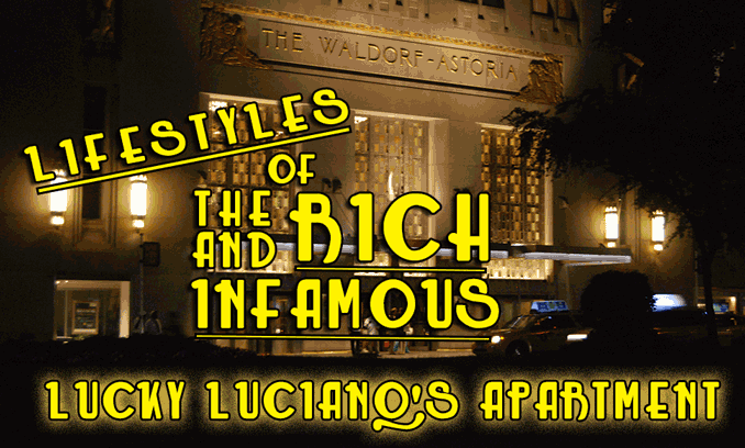 Lucky Luciano At The Waldorf Astoria 301 Park Avenue Infamous New