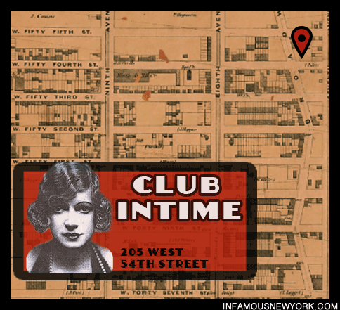 Owney Madden and Texas Guinan owned the Club Intime located at 205 West 54th Street inside of Madden's posh Hotel Harding. In the 1930's Dutch Schultz acquired the club and renamed it the Club Abby.