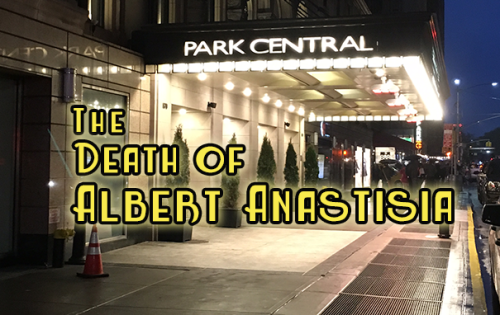 The Death Murder of Albert Anastasia Park Central Sheraton Hotel