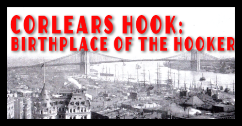 Corlear's Hook Birthplace of the Hooker Featured Image